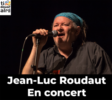 Deomp dezhi ! Concert de Jean-Luc Roudaut à Auray